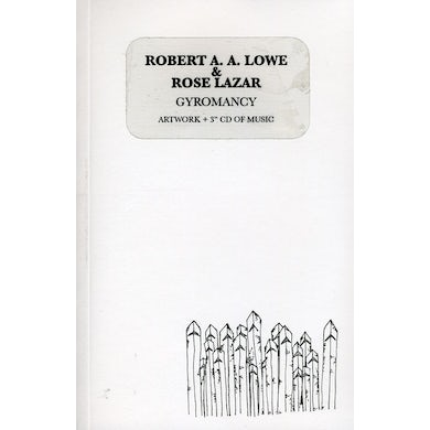 Robert A.A. Lowe / Rose Lazar GYROMANCY CD