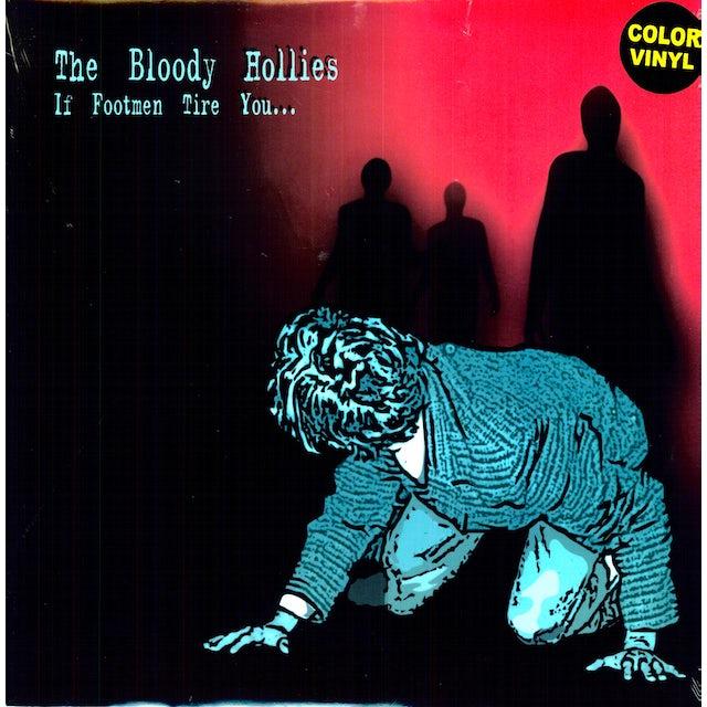 Bloody Hollies IF FOOTMEN TIRE YOU Vinyl Record