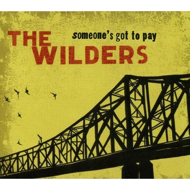 Wilders SOMEONE'S GOT TO PAY CD