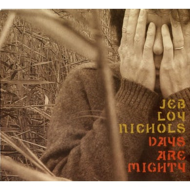 Jeb Loy Nichols DAYS ARE MIGHTY CD