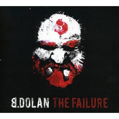 B. Dolan FAILURE CD