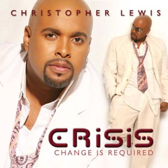 Christopher Lewis CRISIS: CHANGE IS REQUIRED CD