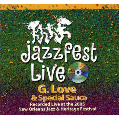 G. Love & Special Sauce LIVE AT JAZZFEST 2005 CD