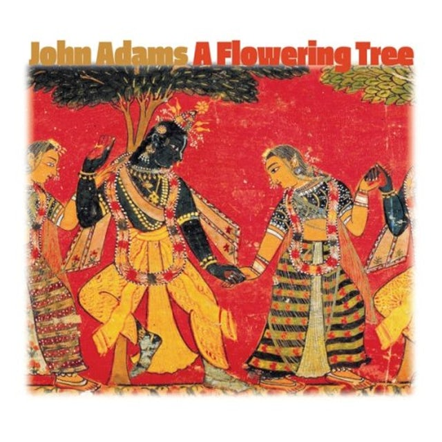 John Adams FLOWERING TREE CD