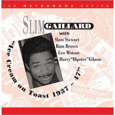 Slim Gaillard ICE CREAM ON TOAST 1937-47 CD
