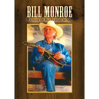 Bill Monroe FATHER OF BLUEGRASS MUSIC DVD