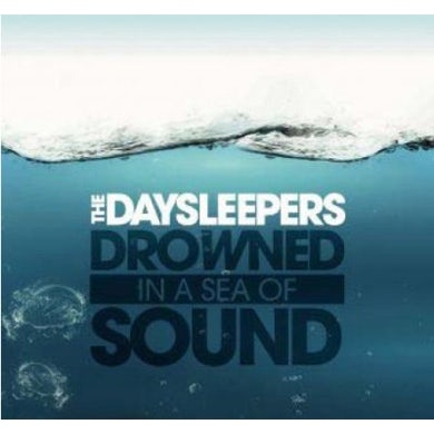 Daysleepers DROWNED IN A SEA OF SOUND CD