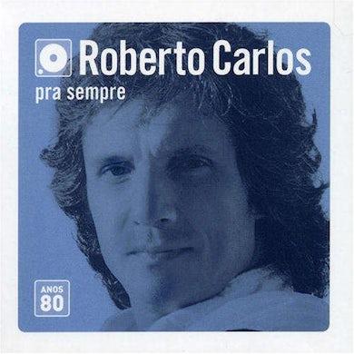 Roberto Carlos PRA SEMPRE ANOS 80 CD