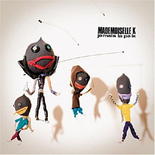 Mademoiselle K JAMAIS LA PAIX CD