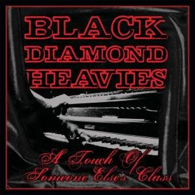 Black Diamond Heavies TOUCH OF SOME ONE ELSE'S CLASS CD