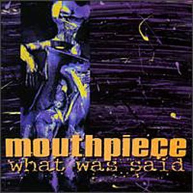 Mouthpiece WHAT WAS SAID CD