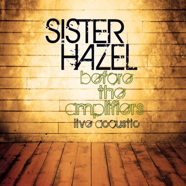 SISTER HAZEL BEFORE THE AMPLIFIERS LIVE ACOUSTIC CD
