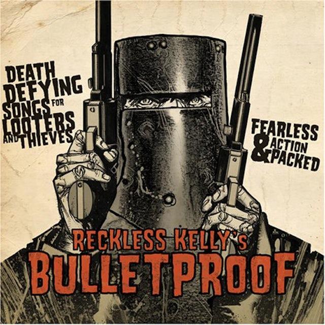 Reckless Kelly BULLETPROOF Vinyl Record