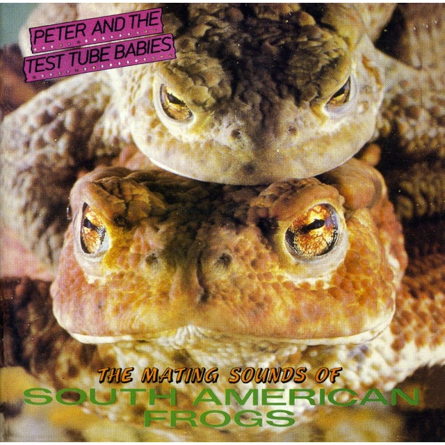 Peter & Test Tube Babies MATING SOUNDS OF SOUTH AMERICAN FROGS CD