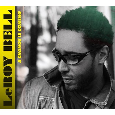 Leroy Bell CHANGE IS COMING CD