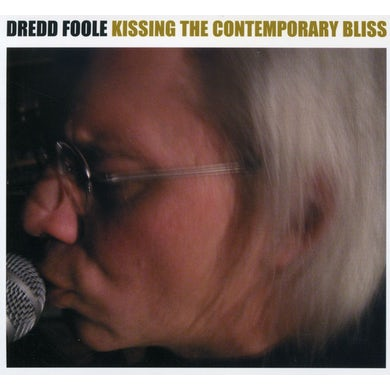 DREDD FOOLE KISSING THE CONTEMPORARY BLISS CD