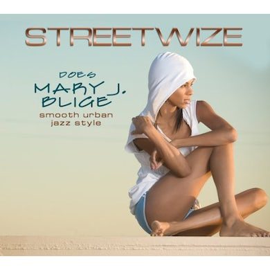 STREETWIZE DOES MARY J BLIGE CD