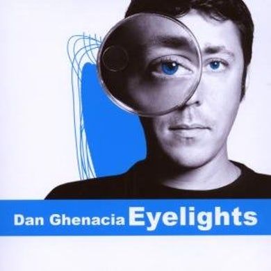 Dan Ghenacia EYELIGHTS CD