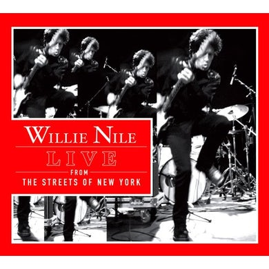 Willie Nile LIVE FROM THE STREETS OF NEW YORK CD