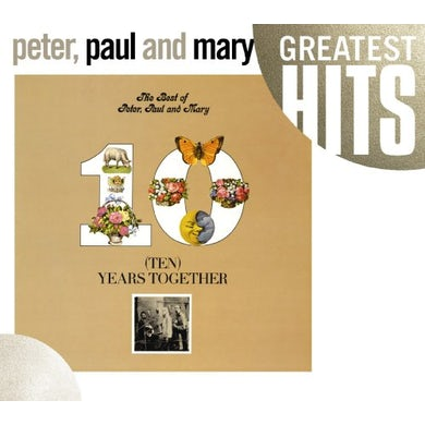 BEST OF PETER PAUL & MARY: TEN YEARS TOGETHER CD