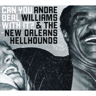 Andre Williams CAN YOU DEAL WITH IT CD