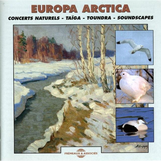 Sounds of Nature EUROPA ARCTICA - CONCERTS NATURELS: TAIGA & TUNDRA CD