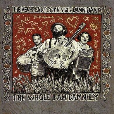 Reverend Peyton'S Big Damn Band WHOLE FAM DAMNILY CD