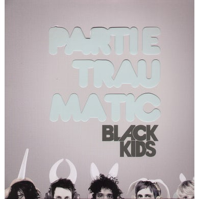 Black Kids PARTIE TRAUMATIC Vinyl Record