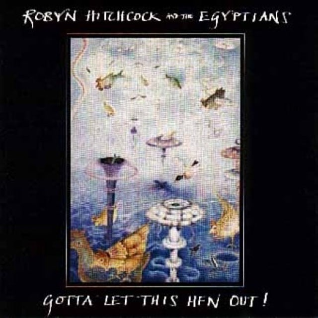 Robyn Hitchcock GOTTA LET THIS HEN OUT CD