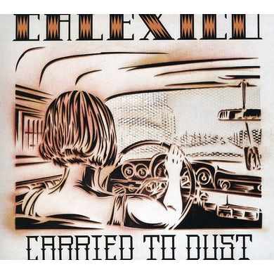 Calexico CARRIED TO DUST CD