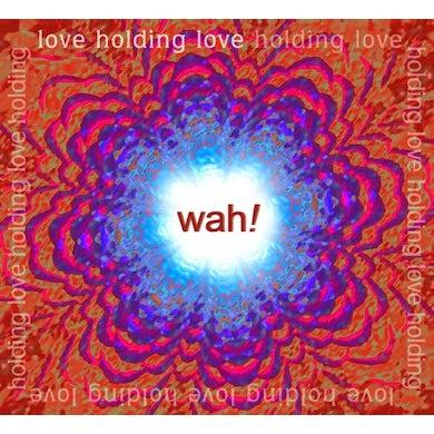 Wah LOVE HOLDING LOVE CD
