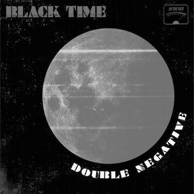 Black Time DOUBLE NEGATIVE Vinyl Record