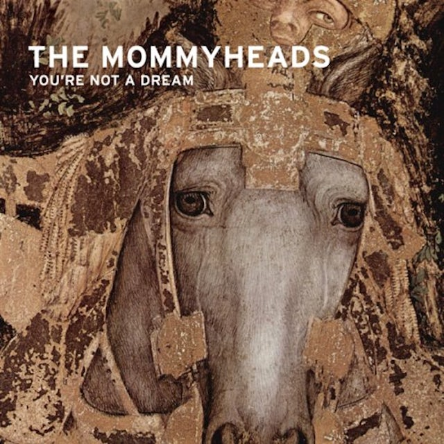 Mommyheads YOU'RE NOT A DREAM CD