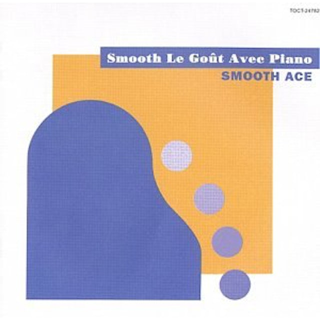 Smooth Ace SMOOTH LE GOUT AVEC PIANO CD
