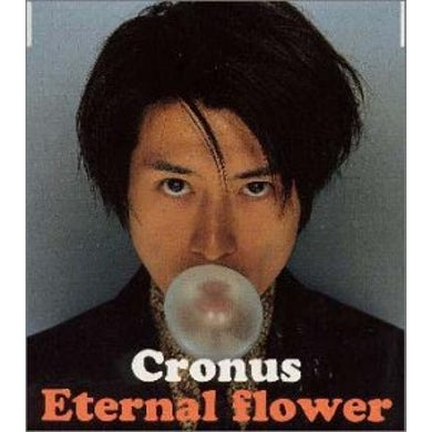 Cronus ETERNAL FLOWER CD