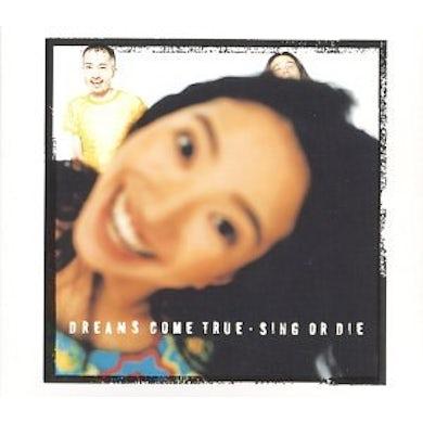 DREAMS COME TRUE SING OR DIE 2002 CD