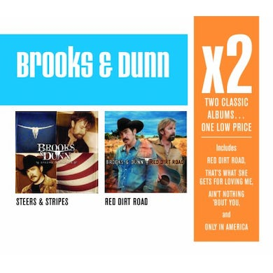 Brooks & Dunn X2: STEERS & STRIPES / RED DIRT ROAD CD