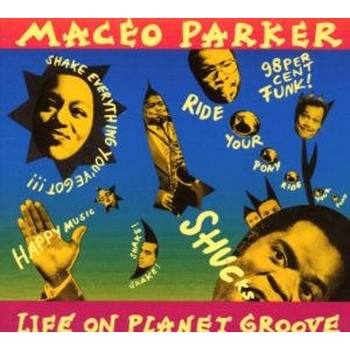 Maceo Parker LIFE ON PLANET GROOVE CD