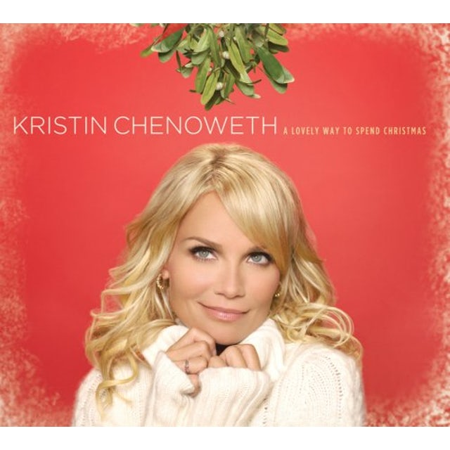 Kristin Chenoweth LOVELY WAY TO SPEND CHRISTMAS CD