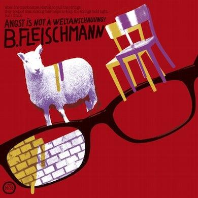 B Fleischmann ANGST IS NOT A WELTANSCHAUUNG CD