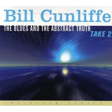 Bill Cunliffe BLUES & THE ABSTRACT TRUTH TAKE 2 CD