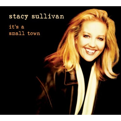 Stacy Sullivan IT'S A SMALL TOWN CD
