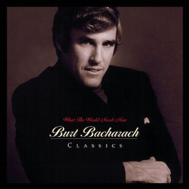 Burt Bacharach WHAT THE WORLD NEEDS NOW CD