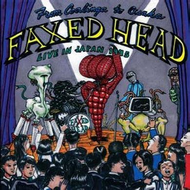 Faxed Head FROM COALINGA TO OSAKA DVD