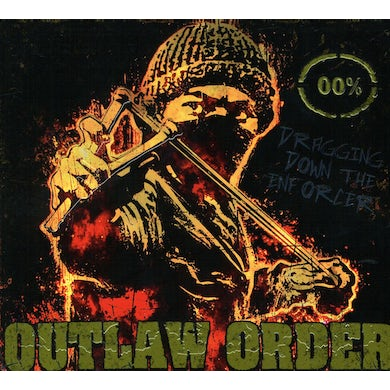 Outlaw Order DRAGGING DOWN THE ENFORCER CD