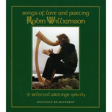 Robin Williamson SONGS OF LOVE AND PARTING / SELECTED WRITINGS CD
