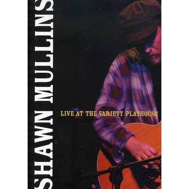 Shawn Mullins LIVE AT THE VARIETY PLAYHOUSE DVD