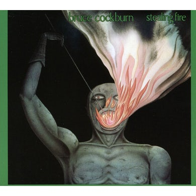 Bruce Cockburn STEALING FIRE CD