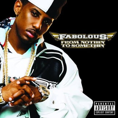 Fabolous FROM NOTHIN' TO SOMETHIN CD
