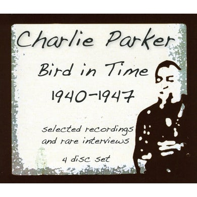 Charlie Parker BIRD IN TIME 1940-1947 CD